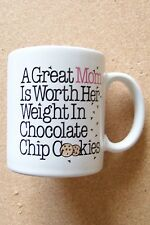 A Great Mom is Worth Her Weight in Chocolate Chip Cookies ceramic mug coffee cup