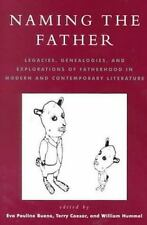 Naming the Father : Legacies, Genealogie, and Explorations of Fatherhood in...
