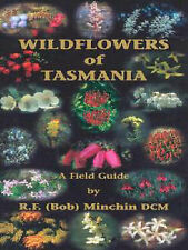 Wildflowers of Tasmania : A Field Guide by R. F Minchin Softcover