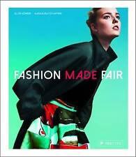 Fashion Made Fair: Modern-Innovative-Sustainable,Magdalena Schaffrin, Ellen Kohr