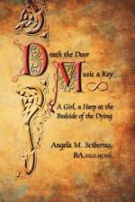 Death the Door, Music a Key: A Girl, a Harp at the Bedside of the Dying (Paperba
