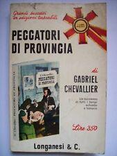 GABRIEL CHEVALLIER - PECCATORI DI PROVINCIA - LONGANESI   ( aa3 )