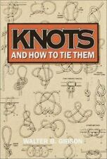 Knots and How to Tie Them by Walter B. Gibson (1993, Hardcover)