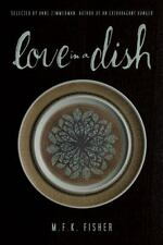 NEW - Love in a Dish... and Other Culinary Delights by Fisher, M.F.K.
