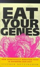 Very Good, Eat Your Genes: How Genetically Modified Food is Entering Our Diet, N