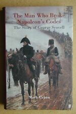 The Man Who Broke Napoleon's Codes: The Story of George Scovell. 2001 HB DJ 1st