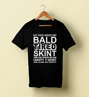MY KIDS MADE ME BALD MENS FUNNY TSHIRT - FATHERS DAY TSHIRT GIFT