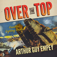 Over the Top by Arthur Guy Empey 2013 Unabridged CD 9781482923643