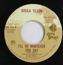 Country 45 Sheila Tilton - I'Ll Be Whatever You Say / Half As Much On Con Brio