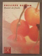 PHILIPPE DELERM / PANIER DE FRUITS / POCHE