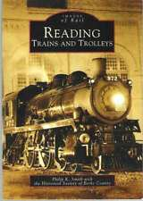 Philip K Smith / READING TRAINS AND TROLLEYS Signed 2004 Railroad History