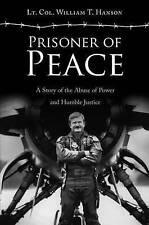 NEW Prisoner of Peace by Lt. Col. William T. Hanson