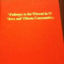 Pathways To The Present In 50 Iowa And Illinois Communities; HC 1977
