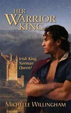 Her Warrior King (Harlequin Historical Series) by Michelle Willingham