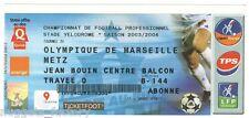 Billet  / Place  OM Olympique de Marseille - OM vs Metz  ( 027  )