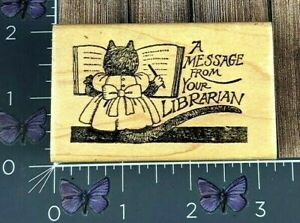 A Message From Your Librarian Cat Reading Book Rubber Stamp Wood Mount #Z142