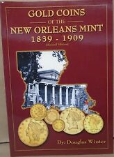 Gold Coins of the New Orleans Mint 1839-1909 2nd edition by Douglas Winters