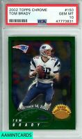 2002 TOPPS CHROME Tom Brady #150 2nd YEAR NEW ENGLAND PATRIOTS PSA 10 GEM MINT