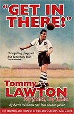 Get in There!: Tommy Lawton - My Friend, My Father, New, Barrie Williams Tom Law