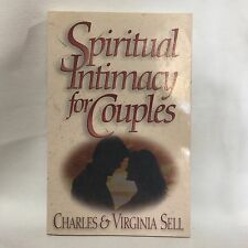 Spiritual Intimacy for Couples by Charles M. Sell and Virginia Sell Free Ship