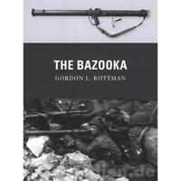 The Bazooka - Gordon L. Rottman (Weapon Nr. 18) Osprey Weapon
