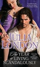 The Year of Living Scandalously by Julia London (2014, Paperback)