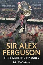 Sir Alex Ferguson - Fifty Defining Fixtures - Aberdeen Manchester United book