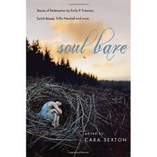 Soul Bare: Stories of Redemption by Emily P. Freeman, S - Paperback NEW Cara Sex