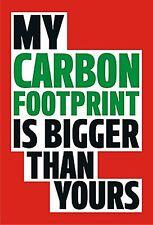My Carbon Footprint Is Bigger.. funny fridge magnet   (dm)