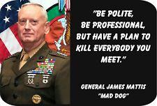 "General James Mattis ""Be polite...."" (4"" X 6"") Sublimated Aluminum"
