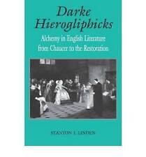 Darke Hierogliphicks: Alchemy in English Literature from Chaucer to the...