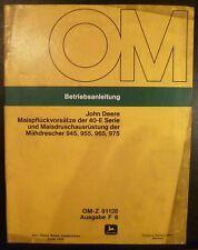 John Deere Mähdrescher 945 - 975 Maisausrüstung Anleit.