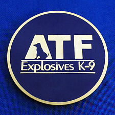 Bureau of Alcohol Tobacco Firearms and Explosives ATF Canine K-9 Challenge Coin