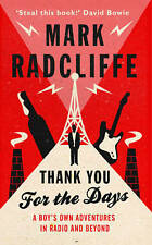 Thank You for the Days: A Boys' Own Adventures in Radio and Beyond,Radcliffe, Ma