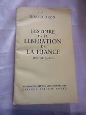 """""""HISTOIRE DE LA LIBERATION DE LA FRANCE 1944-1945"""" ROBERT ARON (1959)"""
