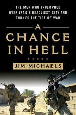 A Chance in Hell: The Men Who Triumphed Over Iraq's Deadliest City and Turned th