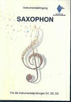 """INSTRUMENTALLEHRGANG """" SAXOPHON """" für die Instrumentenprüfungen D1, S2, D3"""