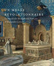 Un musée révolutionnaire : Le Musée des Monuments français d'Alexandre Lenoir