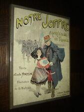NOTRE JOFFRE - Maréchal de France - Emile Hinzelin 1917 - Ill. G. Dutriac