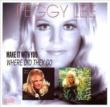 Make It with You/Where Did They Go by Peggy Lee (Vocals) (CD, Apr-2008, EMI...