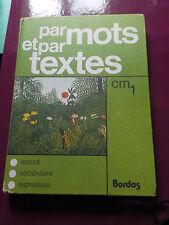 PAR MOTS ET PAR TEXTES - CM1 - BORDAS 1979