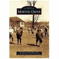 Morton Grove (Illinois) byMary Busch and Tim Mayse-Lillig (2013)