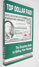 Top Dollar Paid Postage Stamp Selling Guide Book by Stephen Datz 1989 Fe Nos