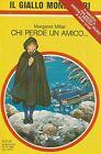 (Margaret MIllar) Chi perde un amico 1989 il giallo n.2135