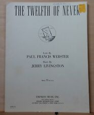 The Twelfth of Never - 1957 sheet music - by P.F. Webster & Jerry Livngston