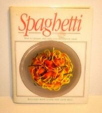 Spaghetti : How to Prepare and Cook Over 80 Different Meals by Bobo Scheiren...