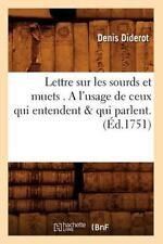 Lettre Sur Les Sourds Et Muets . A L'Usage de Ceux Qui Entendent & Qui Parlent.
