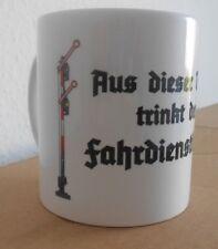 Tasse mit Motiv << Aus dieser Tasse trinkt der Fahrdienstleiter >>