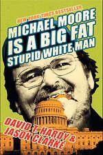 Very Good, Michael Moore is a Big Fat Stupid White Man, Clark, Jason, Hardy, Dav
