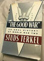"Studs Terkel ""THE GOOD WAR"" 1984 First Edition An Oral History of WWII"